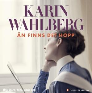 Än finns det hopp (ljudbok) av Karin Wahlberg