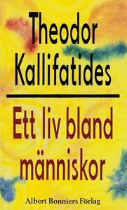 Ett liv bland människor (e-bok) av Theodor Kall