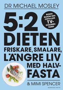 5:2-dieten - friskare, smalare, längre liv med