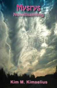 Mysrys Novellsamling (e-bok) av Kim M. Kimseliu