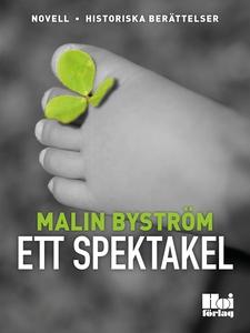 Ett spektakel (e-bok) av Malin Byström