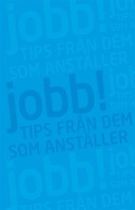Jobb! : Tips från dem som anställer (e-bok) av