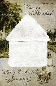 Det vita huset i Simpang (e-bok) av Hanna Norde