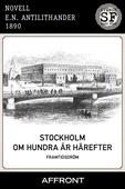 Stockholm om hundra år härefter : Framtidsdröm