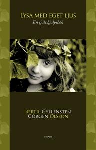 Lysa med eget ljus : En självhjälpsbok (e-bok)