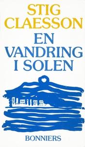 En vandring i solen (e-bok) av Stig Claesson