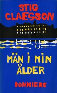 Män i min ålder (e-bok) av Stig Claesson