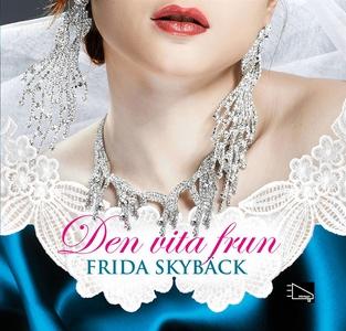 Den vita frun (ljudbok) av Frida Skybäck