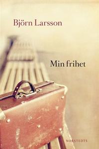 Min frihet (e-bok) av Björn Larsson