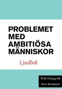 Problemet med ambitiösa människor (ljudbok) av
