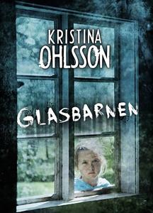 Glasbarnen (e-bok) av Kristina Ohlsson