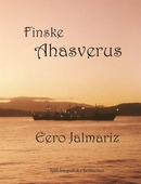 Finske Ahasverus  Självbiografiska berättelser Jorden runt på 50 år