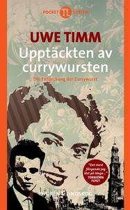 Upptäckten av currywursten (e-bok) av Uwe Timm
