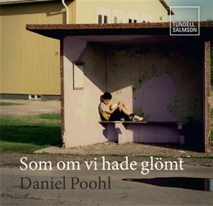 Som om vi hade glömt (ljudbok) av Daniel Poohl