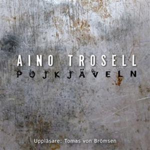 Pojkjäveln (ljudbok) av Aino Trosell