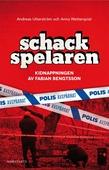 Schackspelaren : historien om kidnappningen av Fabian Bengtsson