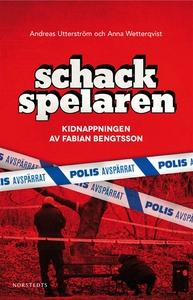 Schackspelaren : historien om kidnappningen av