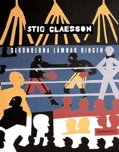 Sekonderna lämnar ringen (e-bok) av Stig Claess
