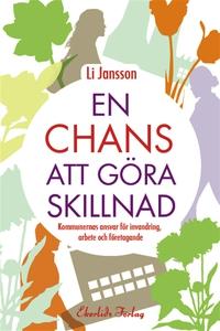 En chans att göra skillnad (e-bok) av Li Jansso