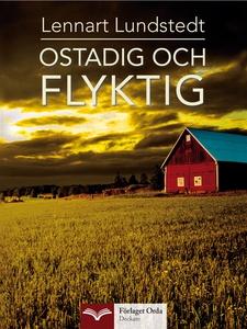 Ostadig och flyktig (e-bok) av Lennart Lundsted