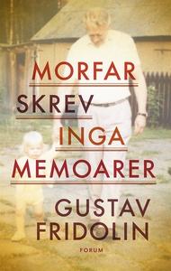 Morfar skrev inga memoarer (e-bok) av Gustav Fr