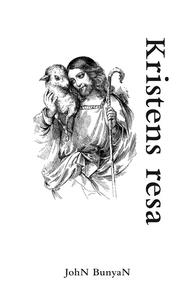 Kristens resa (e-bok) av John Bunyan