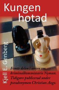 Kungen hotad (e-bok) av Kjell E. Genberg
