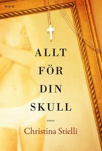Allt för din skull (e-bok) av Christina Stielli
