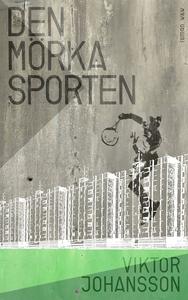 Den mörka sporten (e-bok) av Viktor Johansson
