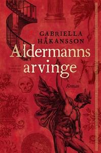 Aldermanns arvinge (e-bok) av Gabriella Håkanss