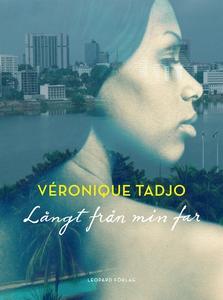 Långt från min far (e-bok) av Véronique Tadjo