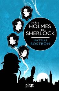 Från Holmes till Sherlock (e-bok) av Mattias Bo