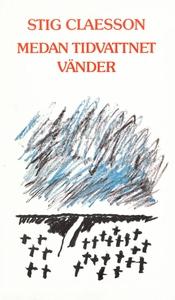 Medan tidvattnet vänder (e-bok) av Stig Claesso