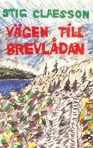 Vägen till brevlådan (e-bok) av Stig Claesson