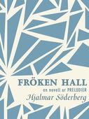 Fröken Hall : en novell ur Preludier