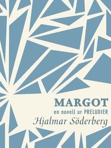 Margot : en novell ur Preludier (e-bok) av Hjal