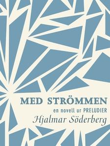 Med strömmen : en novell ur Preludier (e-bok) a