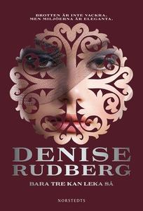 Bara tre kan leka så (e-bok) av Denise Rudberg