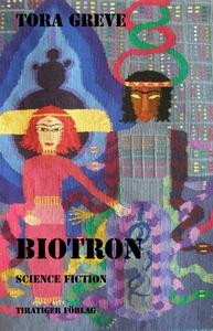 Biotron (e-bok) av Tora Greve