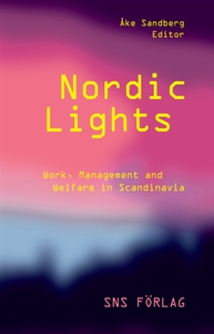 Nordic Lights : Work, Management and Welfare in