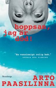 Hoppsan, jag är död (e-bok) av Arto Paasilinna