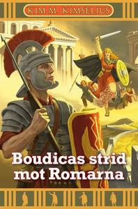 Boudicas strid mot Romarna (e-bok) av Kim M. Ki