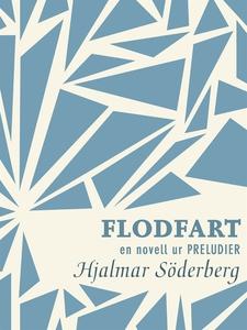 Flodfart : en novell ur Preludier (e-bok) av Hj