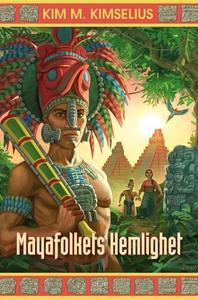 Mayafolkets Hemlighet (e-bok) av Kim M. Kimseli