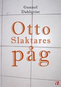 Otto Slaktares påg (e-bok) av Gunnel Dahlqvist