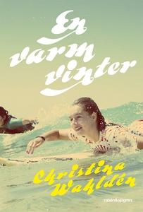 En varm vinter (e-bok) av Christina Wahldén