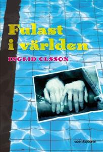 Fulast i världen (e-bok) av Ingrid Olsson