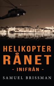 Helikopterrånet - inifrån (e-bok) av Samuel Bri