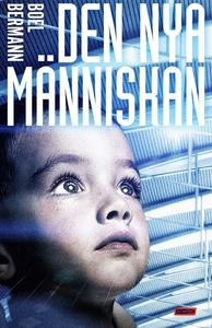 Den nya människan (e-bok) av Boel Bermann