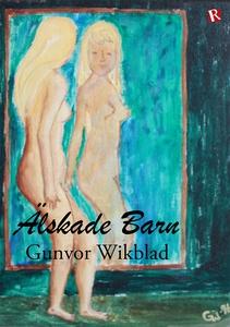 Älskade barn (e-bok) av Gunvor Wikblad
